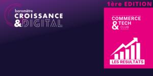 Première édition du Baromètre Croissance & Digital – Les résultats