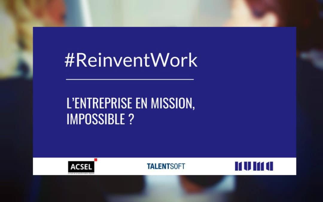 #ReinventWork L'entreprise en mission, impossible ?