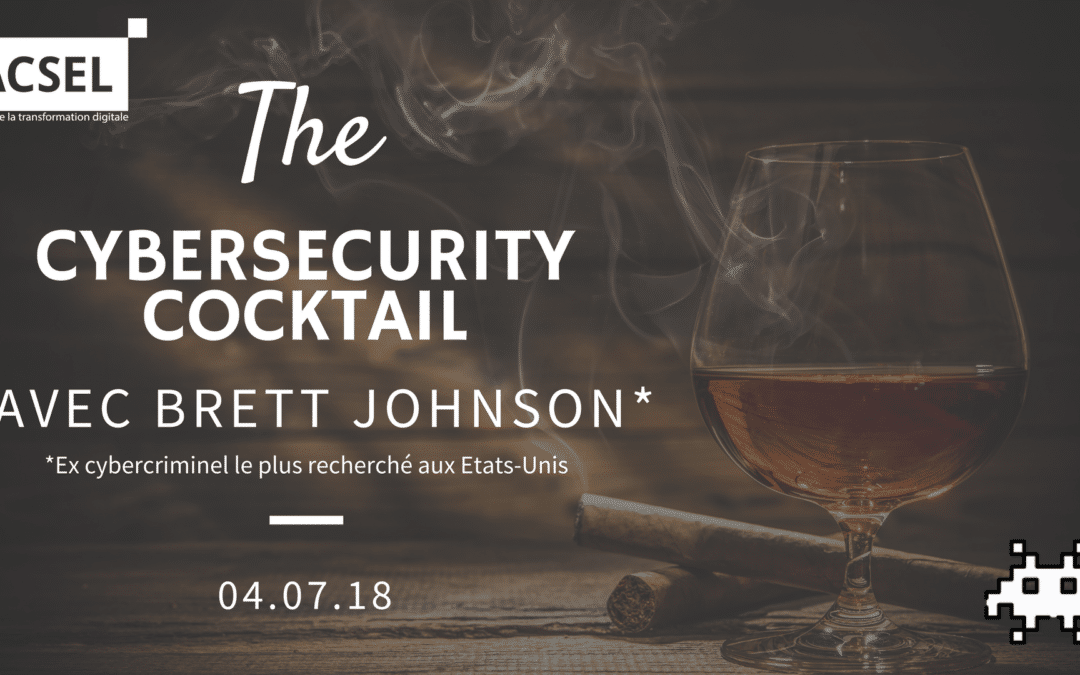 The Cybersecurity Cocktail avec Brett Johnson