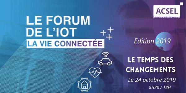 Le Forum de l'IOT, la vie connectée – Edition 2019 Le temps des changements