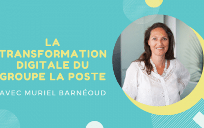 La transformation digitale du Groupe La Poste