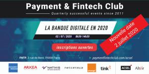 La banque digitale en 2020, Payment & Fintech Club du 2/07