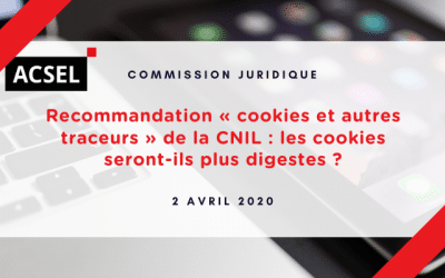 Décryptage du projet de recommandation « cookies et autres traceurs » de la CNIL : les cookies seront-ils plus digestes ?