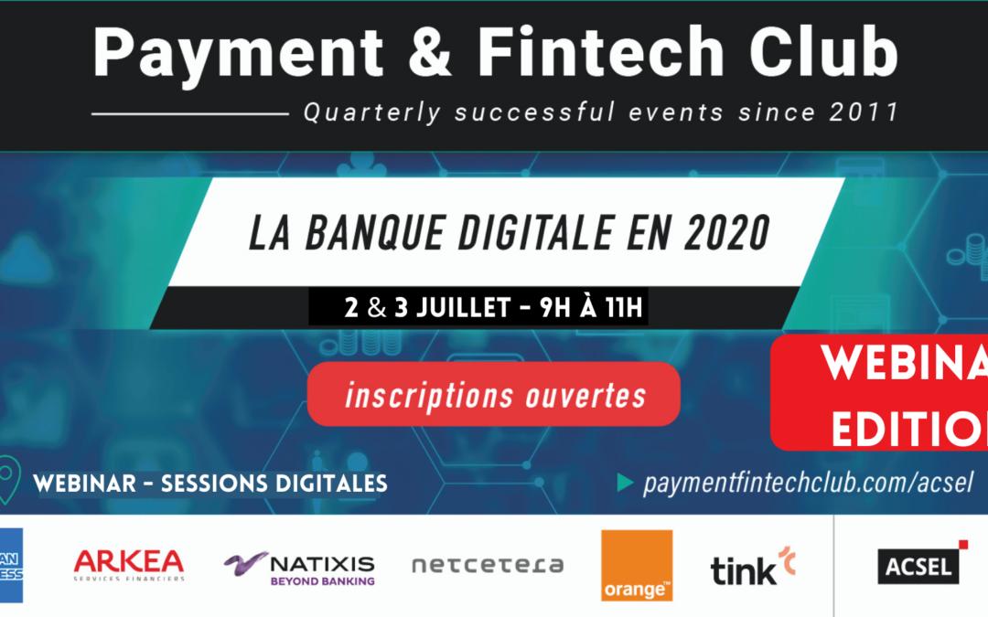 La banque digitale en 2020, Payment & Fintech Club du 2 & 3 juillet – Webinar Edition