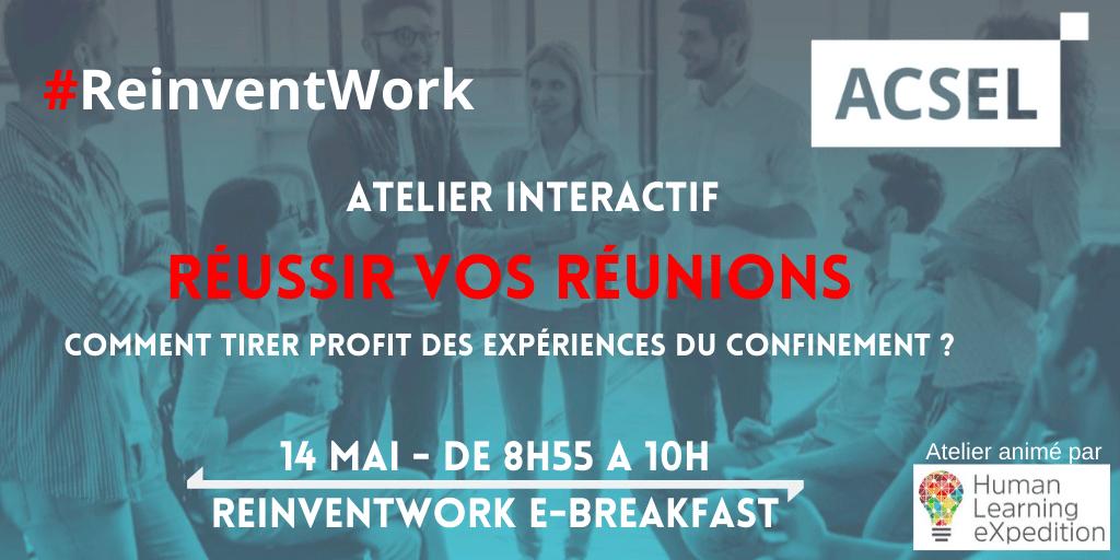#Reinventwork :  Comment tirer profit des expériences du travail en confinement pour réussir vos réunions ? le 14/05