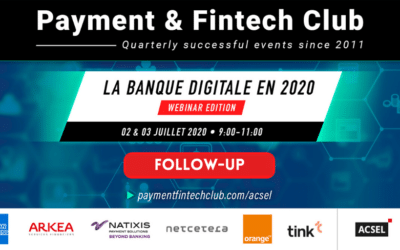 La banque digitale en 2020, Payment & Fintech Club du 2 & 3 juillet – Follow-up