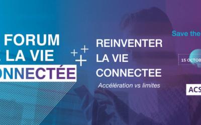 Le Forum de la Vie Connectée, Edition 2020 Réinventer la vie connectée