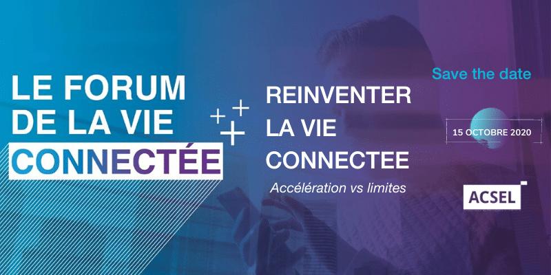 Le Forum de la Vie Connectée 2020 Réinventer la vie connectée 15/10