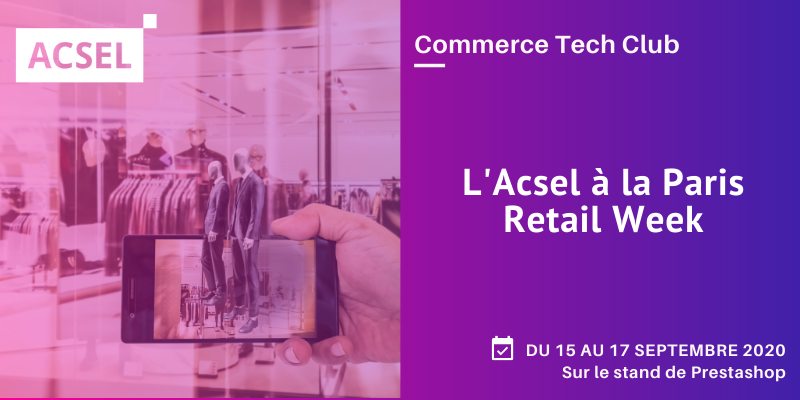 L'Acsel à la Paris Retail Week – Du 15 au 17 Sept. 2020