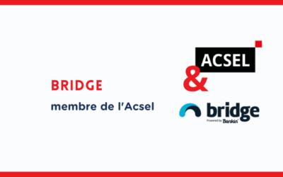 Pourquoi Bridge powered by Bankin' a rejoint l'Acsel