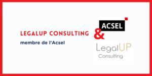 Pourquoi LegalUP Consulting a rejoint l'Acsel