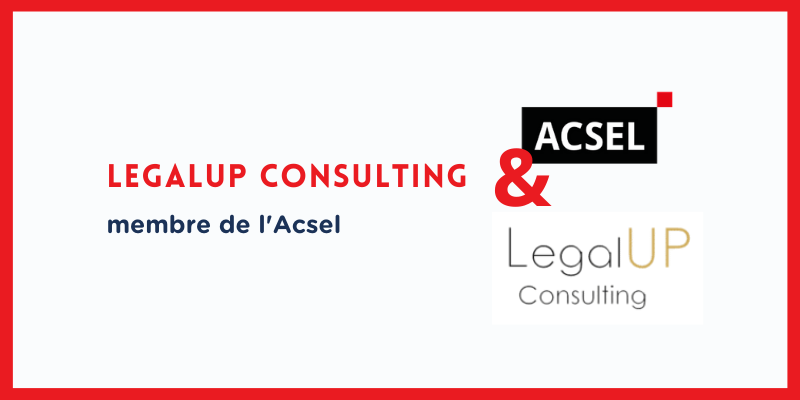 Pourquoi LegalUP Consulting a rejoint l'Acsel