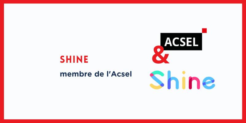 Pourquoi Shine a rejoint l'Acsel