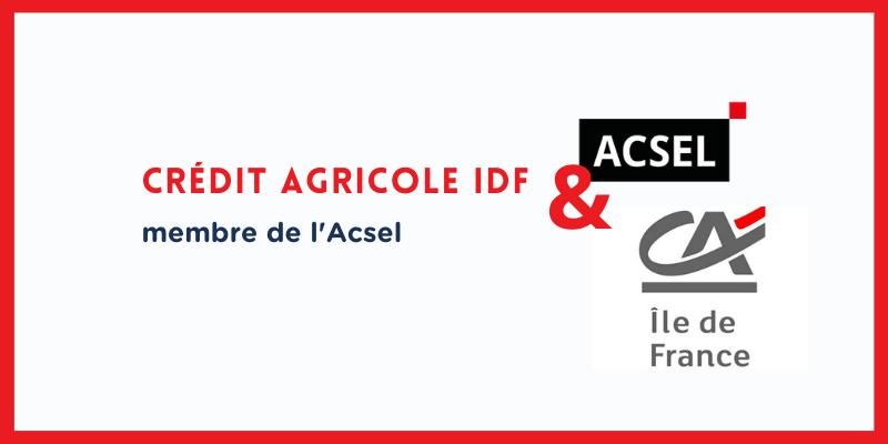 Pourquoi Crédit Agricole d'Ile de France a rejoint l'Acsel