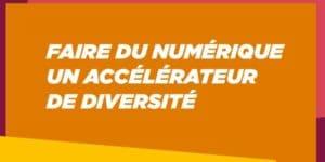"""Le rapport """"Faire du numérique, un accélérateur de diversité"""""""