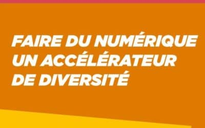 Le rapport «Faire du numérique, un accélérateur de diversité»
