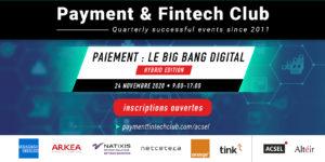 Paiement : le Big Bang digital, Payment & Fintech Club du 24 novembre – Edition hybride