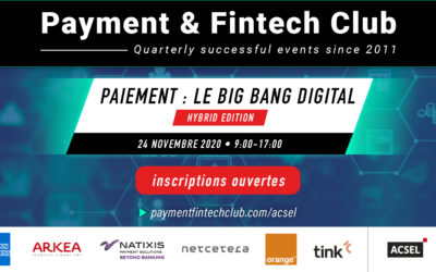 Paiement : le Big Bang digital, Payment & Fintech Club du 24 novembre – Edition hybride