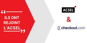 Pourquoi Checkout.com a rejoint l'Acsel