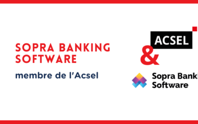 Pourquoi Sopra Banking Software a rejoint l'Acsel
