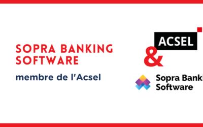 Pourquoi Sopra Banking Software a rejoint l'Acsel