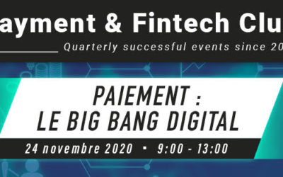 Paiement : le Big Bang digital, Payment & Fintech Club du 24 novembre – Edition digitale