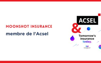 Pourquoi Moonshot Insurance a rejoint l'Acsel