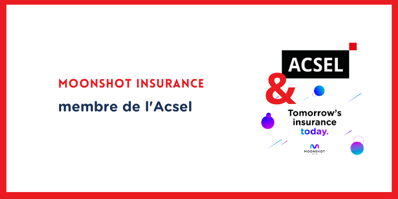 Pourquoi Moonshot Insurance a rejoint l'Acsel