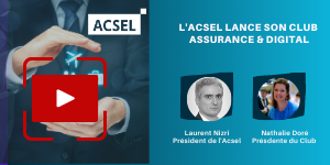L'Acsel lance son Club Assurance & Digital