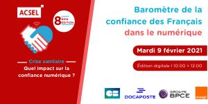 Baromètre de la confiance des Français dans le numérique – Crise sanitaire : quel impact sur la confiance numérique ? [09/02]