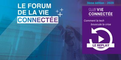 Le Forum de la Vie Connectée, Comment la tech bouscule la crise ? Edition 2020