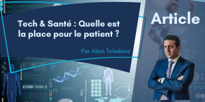Tech & Santé : Quelle est la place pour le patient ?