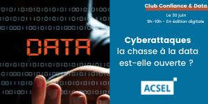 Cyberattaques : la chasse à la data est-elle ouverte ? [30/06]