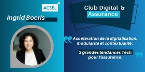 Accélération de la digitalisation, modularité et contextualité : 3 grandes tendances Tech pour l'assurance