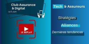 Tech & Assureurs : stratégies, alliances et dernières tendances
