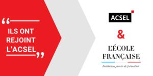 Pourquoi L'Ecole Française a rejoint l'Acsel
