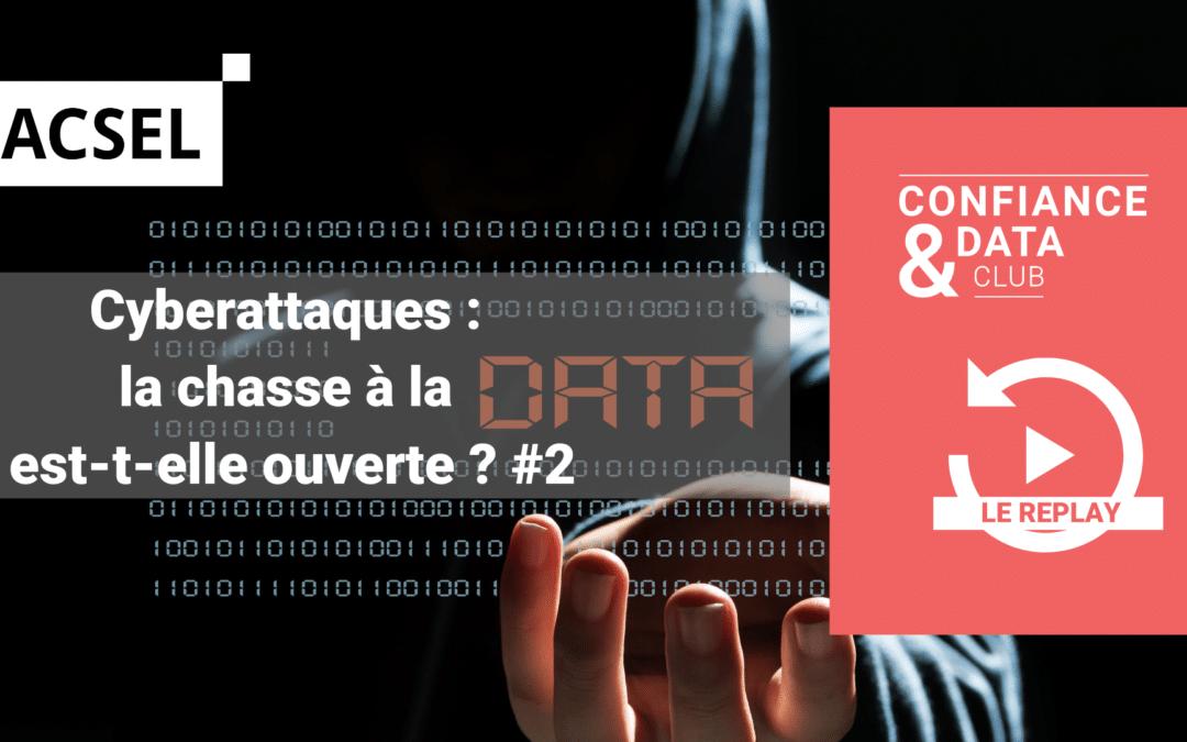 Cyberattaques : la chasse à la data est-elle ouverte ? #2