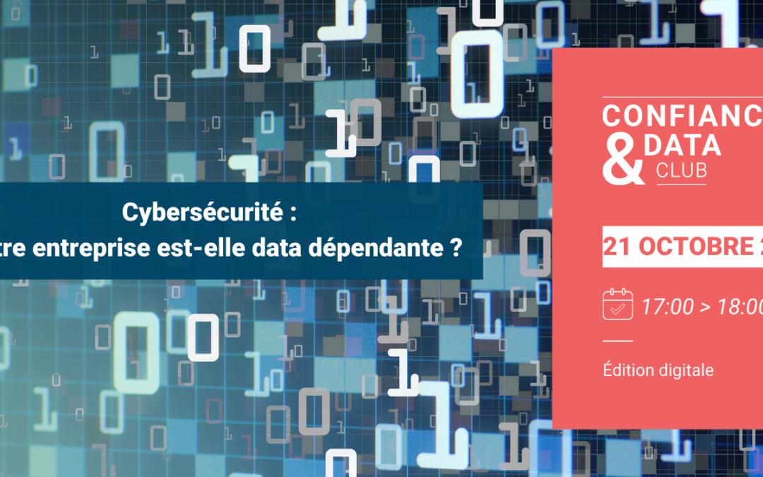 Cybersécurité : Votre entreprise est-elle data dépendante ?